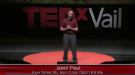 5 Times My Skin Color Did Not Kill Me | Jared Paul | TEDxVail